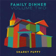 Family Dinner, Volume 2 (Deluxe Edition) mp3 Album by Snarky Puppy
