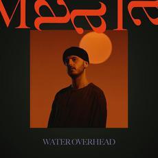 Water Overhead mp3 Album by Maala
