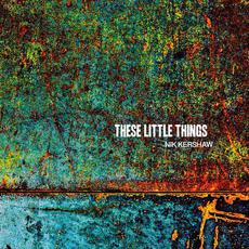 These Little Things mp3 Album by Nik Kershaw