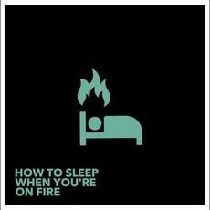 How to Sleep When You're on Fire mp3 Album by Lights