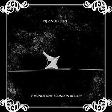 I: Monotony Found in Reality mp3 Album by MJ Anderson