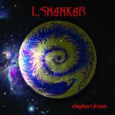 Chepleeri Dream mp3 Album by L. Shankar