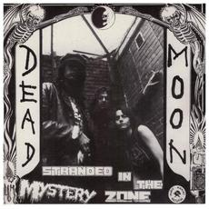 Stranded in the Mystery Zone mp3 Album by Dead Moon