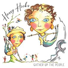 Gather up the People mp3 Album by Hussy Hicks