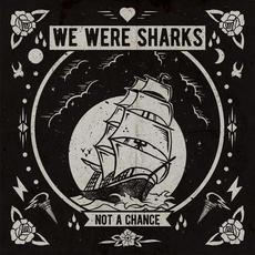 Not a Chance (Deluxe Edition) mp3 Album by We Were Sharks