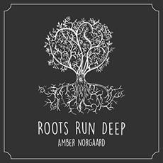 Roots Run Deep mp3 Album by Amber Norgaard