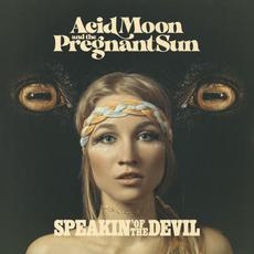Speakin' of the Devil mp3 Album by Acid Moon and the Pregnant Sun