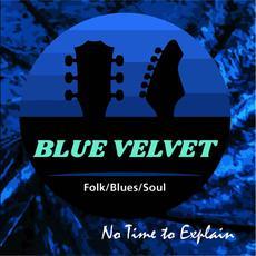 No Time to Explain mp3 Album by Blue Velvet