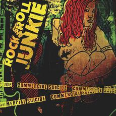 Commercial Suicide mp3 Album by Rock And Roll Junkie