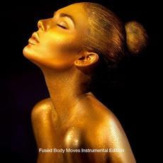Body Moves (Instrumental Edition) mp3 Album by Fused