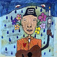 All It Does Is Rain mp3 Album by Kyle Keller