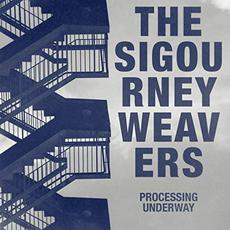 Processing Underway mp3 Album by The Sigourney Weavers
