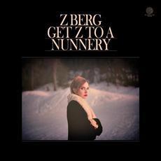Get Z To A Nunnery mp3 Album by Z Berg
