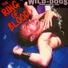 The Ring Of Blood mp3 Album by Wild Dogs