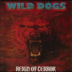 Reign of Terror mp3 Album by Wild Dogs