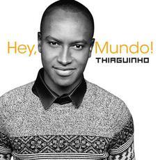 Hey, Mundo! mp3 Album by Thiaguinho