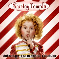 Anthology: The Definitive Collection mp3 Artist Compilation by Shirley Temple