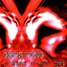 L'etat C'est Moi (Re-Issue) mp3 Album by Ghosting