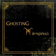 Der Magische Puls (Re-Issue) mp3 Album by Ghosting