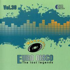 Euro Disco: The Lost Legends, Vol. 30 mp3 Compilation by Various Artists