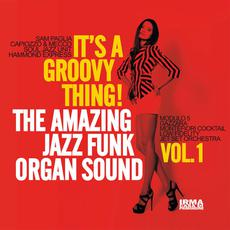 It's A Groovy Thing! The Amazing Jazz Funk Organ Sound, Vol.1 mp3 Compilation by Various Artists