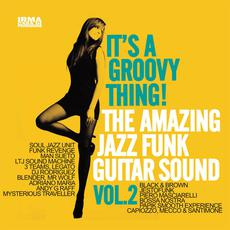 It's A Groovy Thing! The Amazing Jazz Funk Guitar Sound, Vol.2 mp3 Compilation by Various Artists