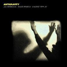 Antigravity mp3 Album by Jac Berrocal / David Fenech / Vincent Epplay