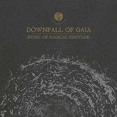 Ethic of Radical Finitude mp3 Album by Downfall of Gaia