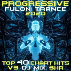 Progressive Fullon Trance 2020: Top 40 Chart Hits, Vol.3: DJ Mix 3Hr mp3 Compilation by Various Artists