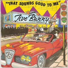 That Sounds Good To Me mp3 Single by Jive Bunny & The Mastermixers