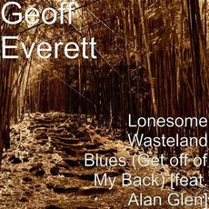 Lonesome Wasteland Blues (Get off of My Back) mp3 Single by Geoff Everett