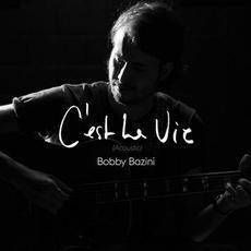 C'est la vie (Acoustic) mp3 Single by Bobby Bazini