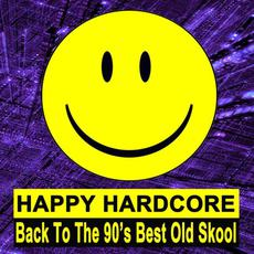 Happy Hardcore: Back to the 90's Best Old Skool mp3 Compilation by Various Artists
