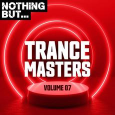 Nothing But... Trance Masters, Volume 07 mp3 Compilation by Various Artists
