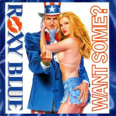 Want Some? mp3 Album by Roxy Blue