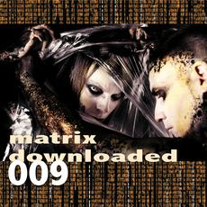 Matrix Downloaded 009 mp3 Compilation by Various Artists
