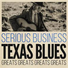Serious Business: Texas Blues Greats mp3 Compilation by Various Artists