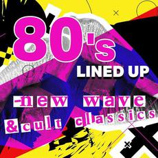80's Lined Up - New Wave & Cult Classics mp3 Compilation by Various Artists
