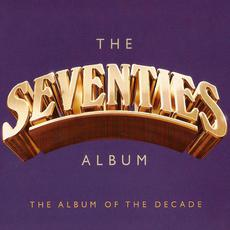 The Seventies Album: The Album of the Decade mp3 Compilation by Various Artists