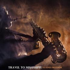 Travel to Mississippi to Find Freedom mp3 Compilation by Various Artists