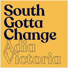 South Gotta Change mp3 Single by Adia Victoria