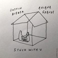 Stuck With U mp3 Single by Ariana Grande & Justin Bieber