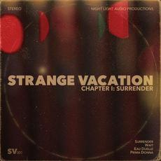 Chapter I: Surrender mp3 Album by Strange Vacation