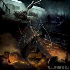 To Kill To Live To Kill mp3 Album by Manticora