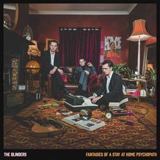 Fantasies of A Stay At Home Psychopath mp3 Album by The Blinders