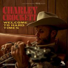 Welcome to Hard Times mp3 Album by Charley Crockett