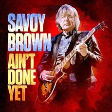 Ain't Done Yet mp3 Album by Savoy Brown