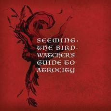 The Birdwatcher's Guide to Atrocity mp3 Album by Seeming