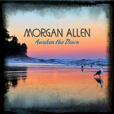 Awaken The Dawn mp3 Album by Morgan Allen
