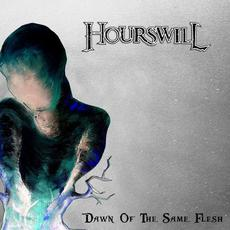 Dawn of the Same Flesh mp3 Album by Hourswill
